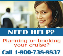 Do you need help planning your cruise? Call Us at 1-800-738-8837
